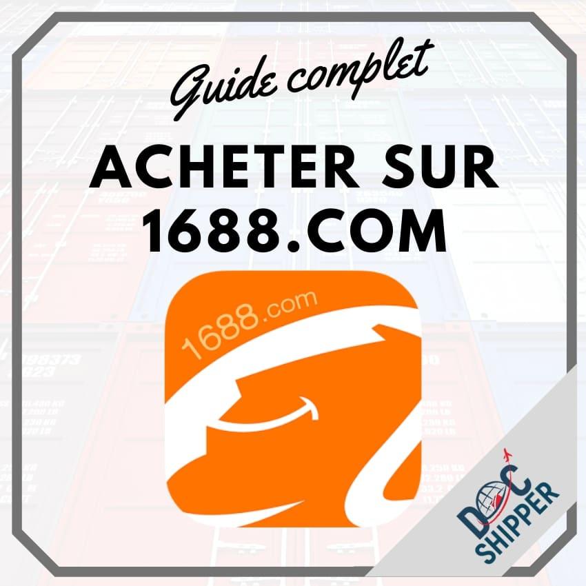 🛒 Comment acheter sur 1688.com 🇨🇳 [GUIDE COMPLET]