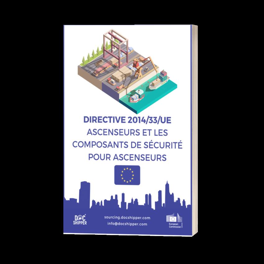 DIRECTIVE 2014-33-UE - Ascenseurs et les composants de sécurité pour ascenseurs