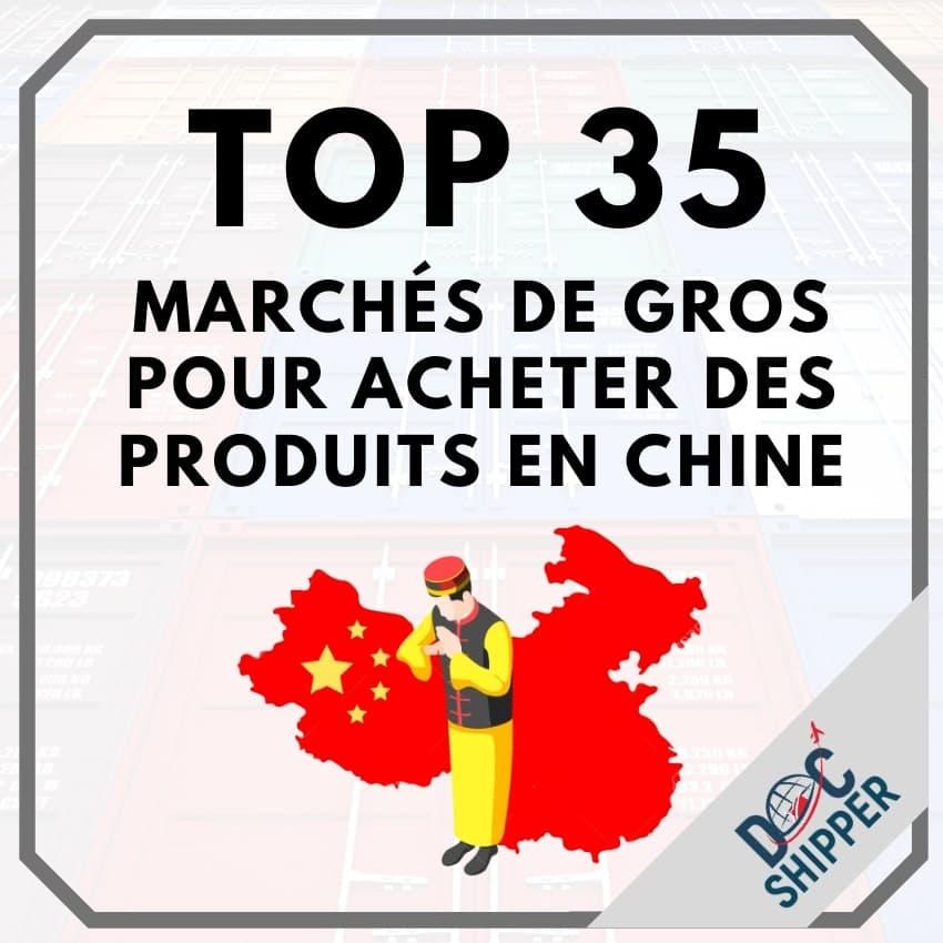 Top 35 des marchés de gros pour acheter des produits en Chine