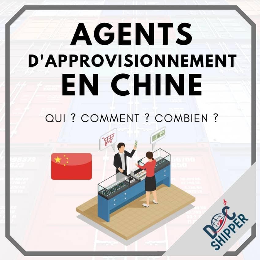 Agents d'approvisionnement en Chine Qui ? Comment ? Combien ?