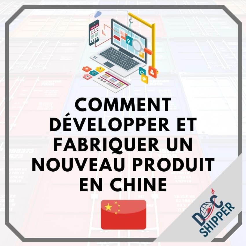 Comment développer et fabriquer nouveau produit Chine