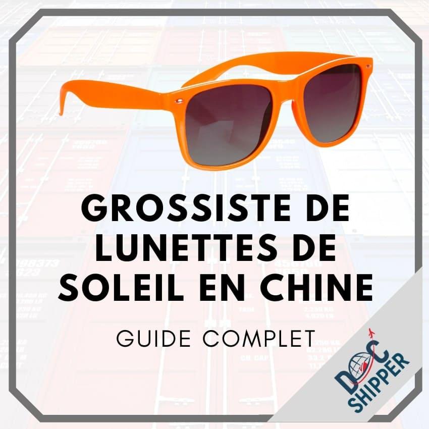 Grossiste de lunettes de soleil en Chine