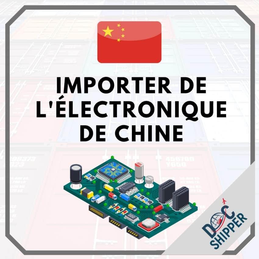 Importer de l'électronique de Chine