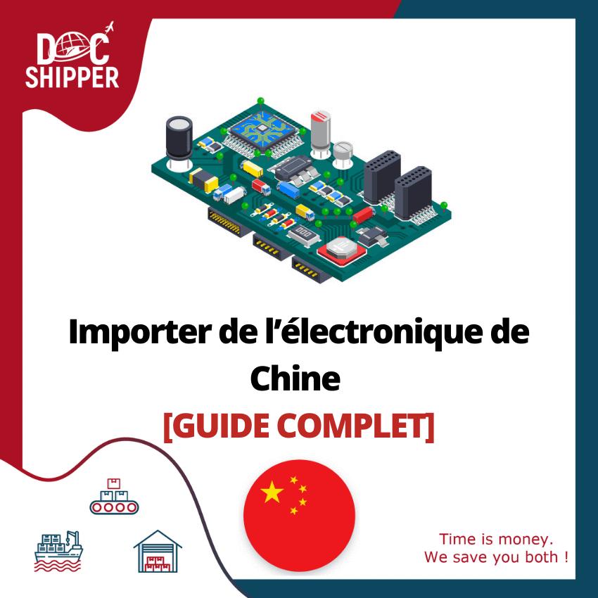 Importer-électronique-Chine-GUIDE-COMPLET
