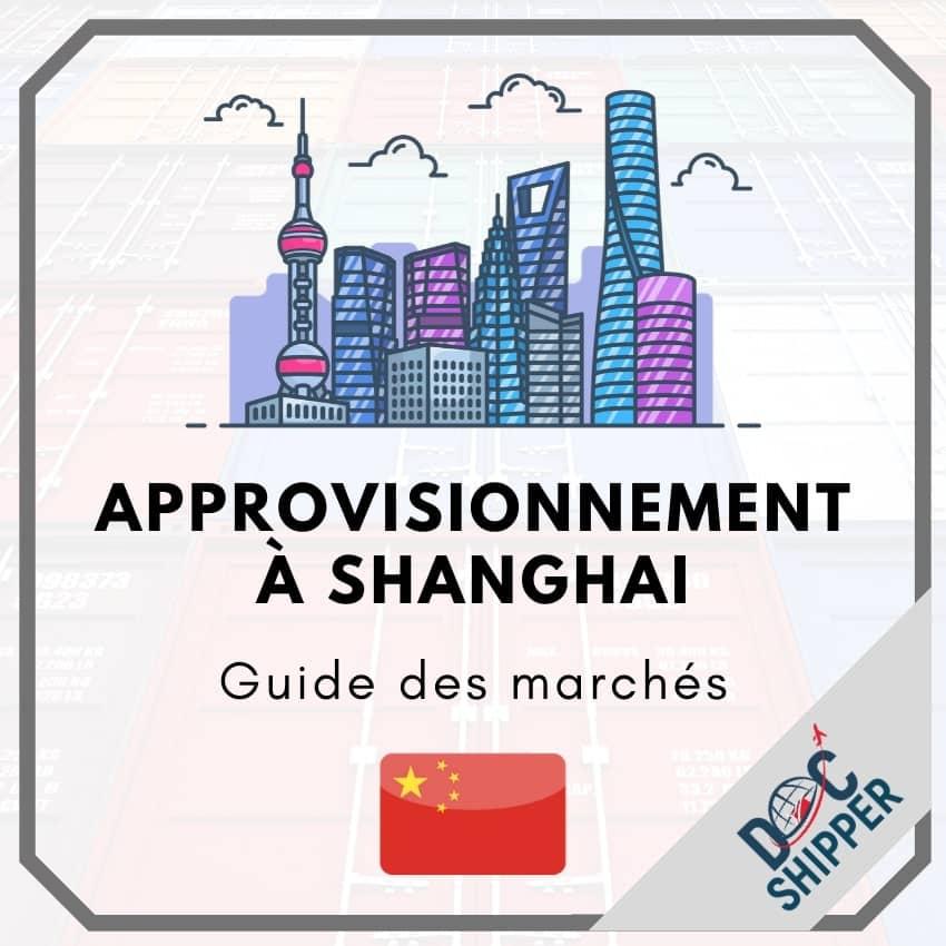 Approvisionnement à Shanghai [INFORMATIONS ESSENTIELLES]