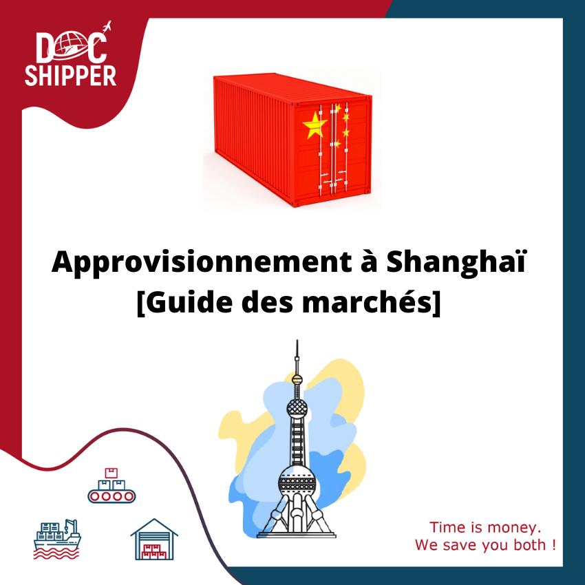 Approvisionnement à Shanghai guide des marchés