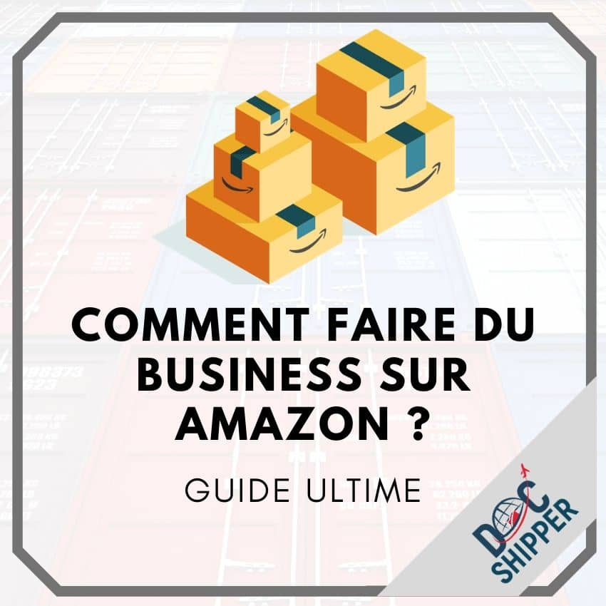 Comment faire du business sur Amazon ?