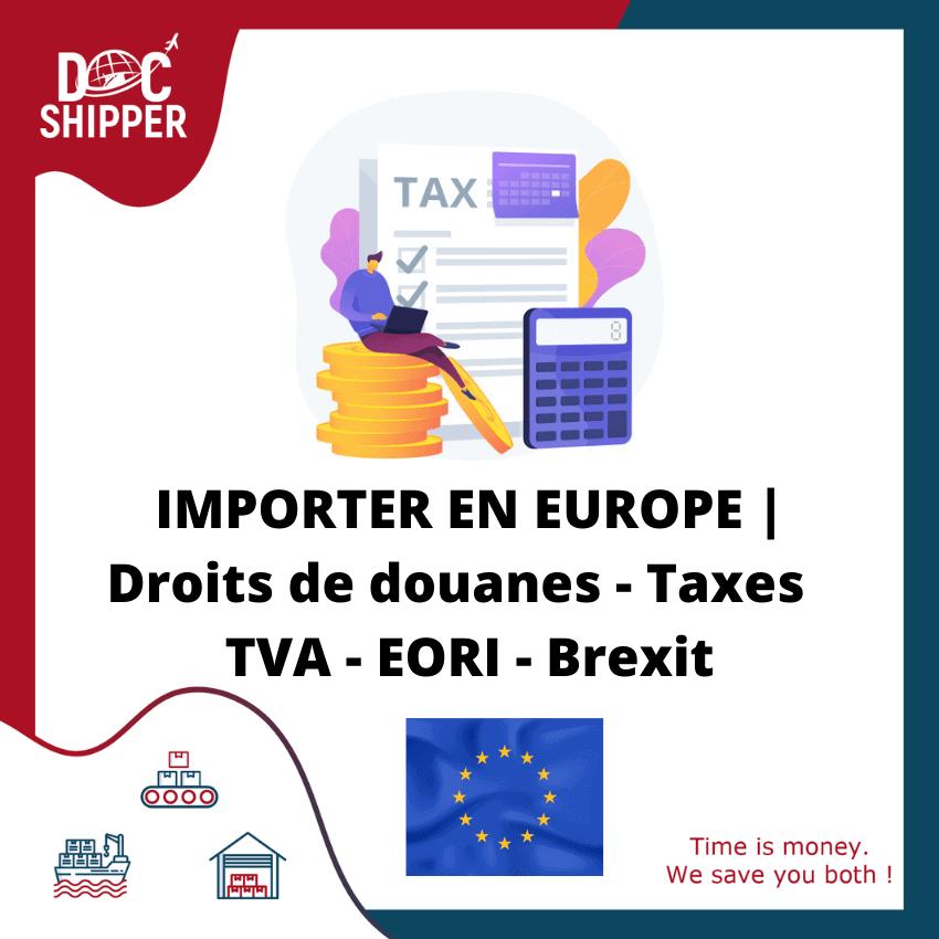 IMPORTER-EUROPE-Droits-douanes-Taxes-TVA-EORI-Brexit-Docshipper