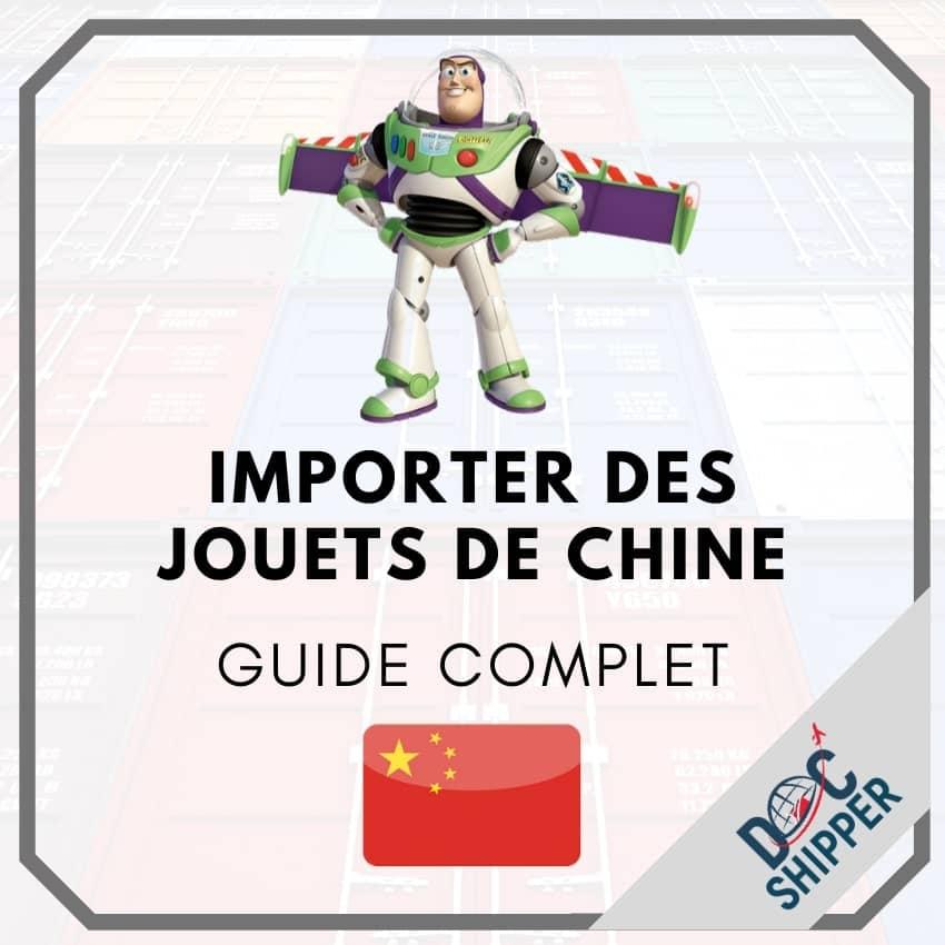 Importer des jouets de Chine [GUIDE COMPLET]