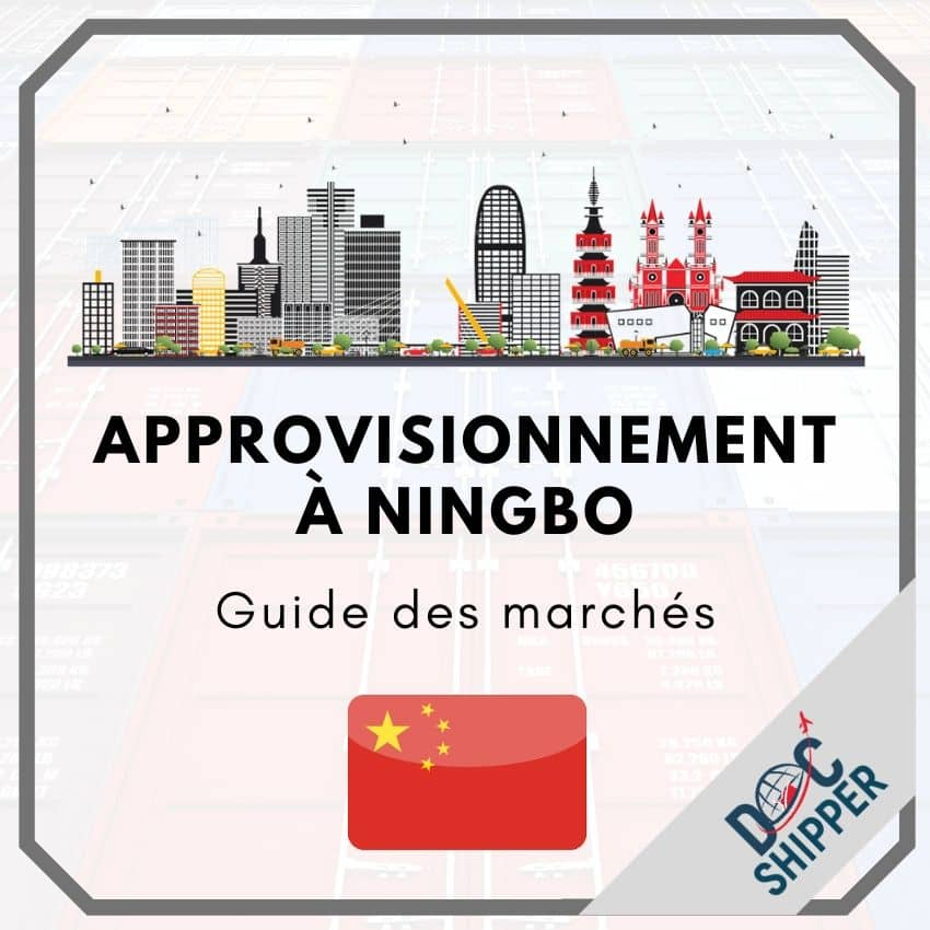 Approvisionnement à Ningbo | Où ? Quand ? Comment ? [GUIDE COMPLET]