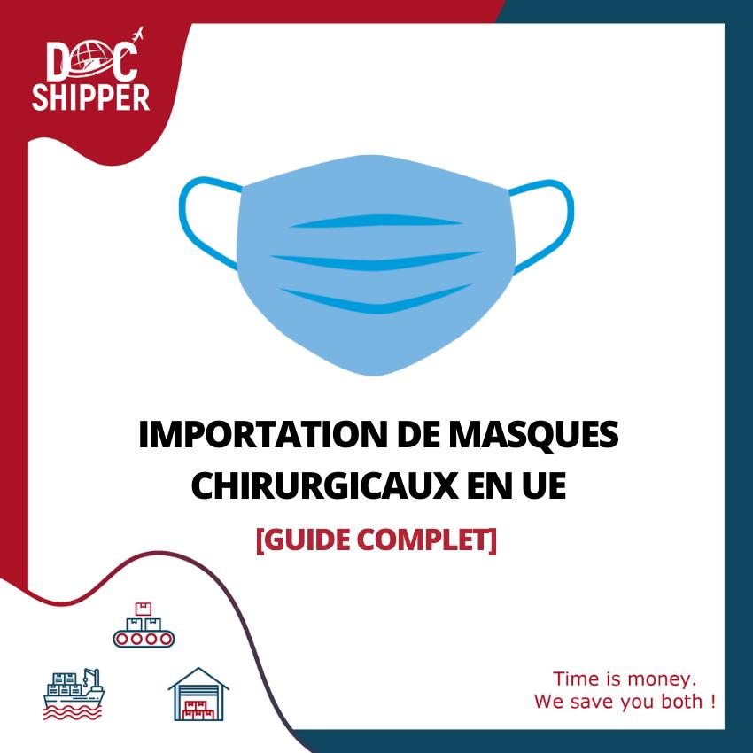 IMPORTATION DE MASQUES CHIRURGICAUX EN UE