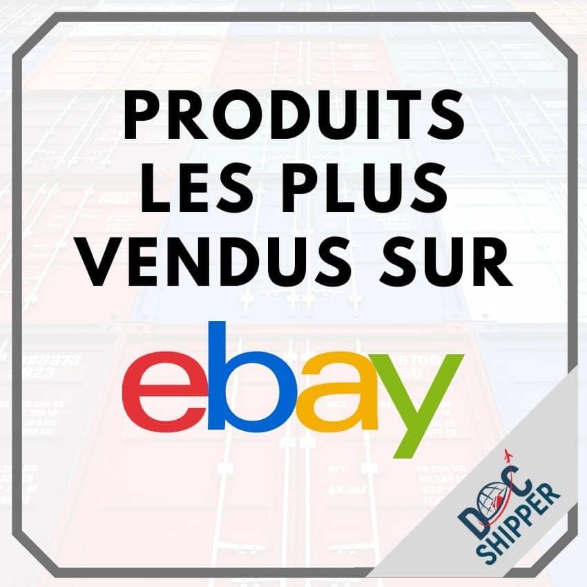Produits les plus vendus sur Ebay