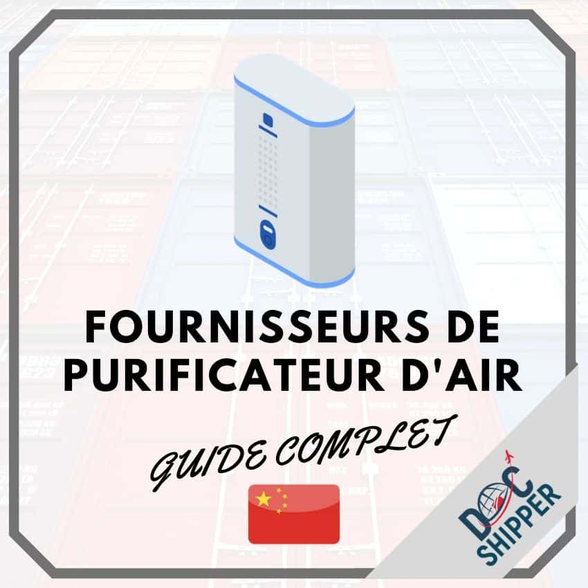 Fournisseur de purificateur d'air en Chine [GUIDE COMPLET]
