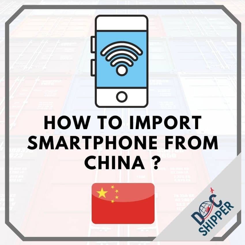How to import smartphone from China ? [FULL GUIDE]