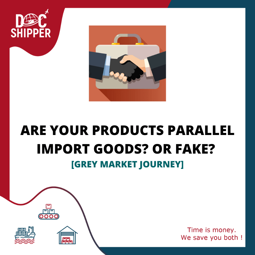 Are your products parallel Import Goods? Or Fake? [Grey Market Journey] Docshipper