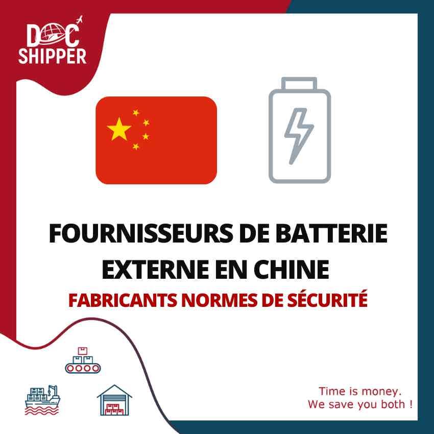 LES Fournisseurs de batterie externe en Chine Principales usines Normes de sécurité - Prix