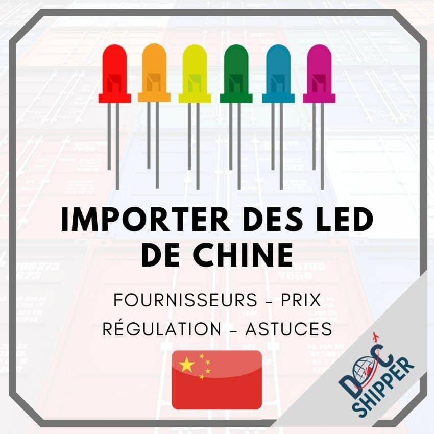 Importer des LED de Chine | Fournisseurs - Prix - Régulation - Astuces