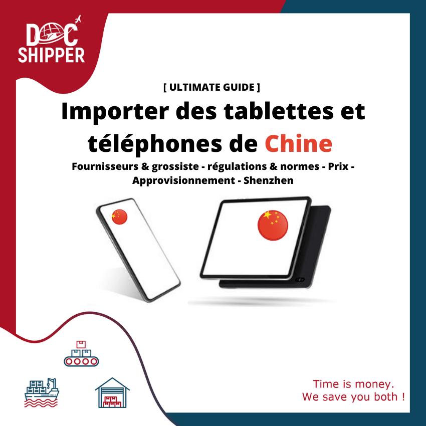 Importer des tablettes et téléphones de Chine