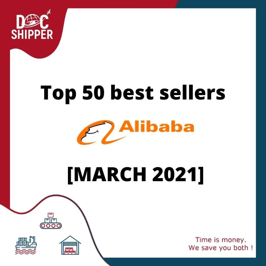 Top 50 best sellers Alibaba [MARCH 2021]