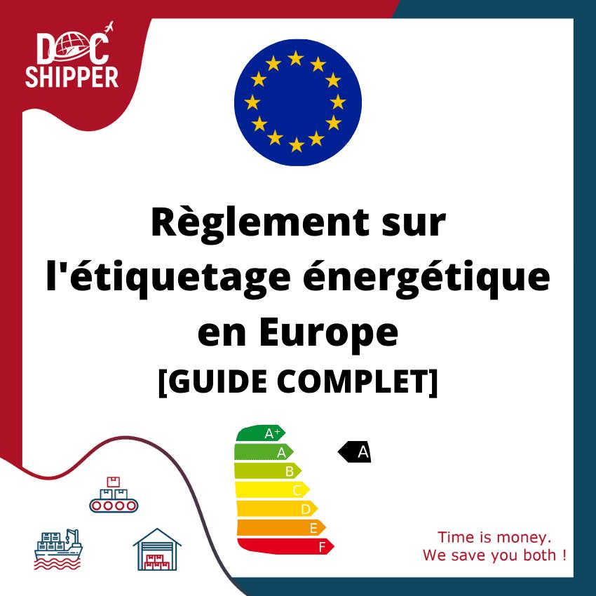 Règlement sur l'étiquetage énergétique en Europe [GUIDE COMPLET]
