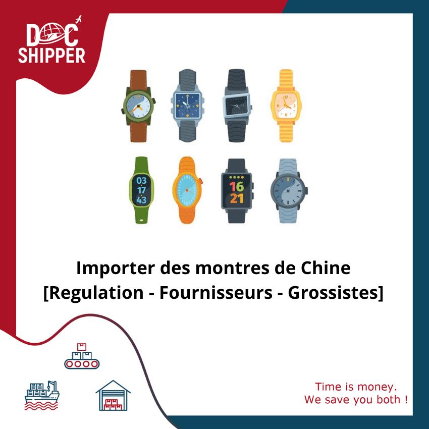 importer-des-montres-de-chine-regulations-fournisseurs-grossistes