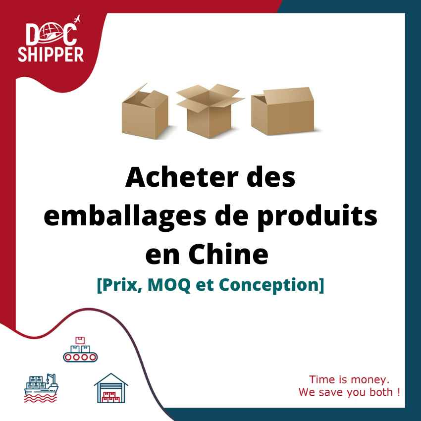 ACHETER DES EMBALLAGES DE PRODUITS EN CHINE [PRIX, MOQ ET CONCEPTION]