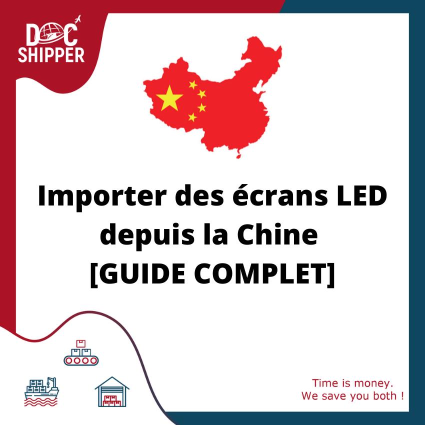 Comment importer des écrans LED depuis la Chine ? [GUIDE COMPLET]