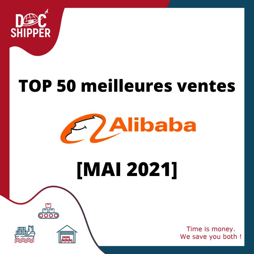 TOP 50 meilleures ventes ALIBABA Mai 2021