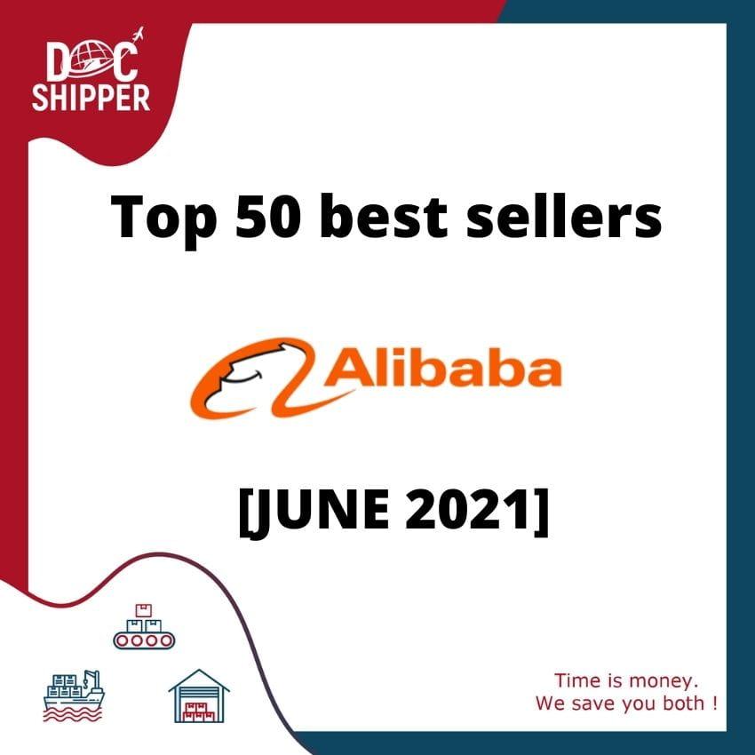 Top 50 best sellers Alibaba [June 2021]