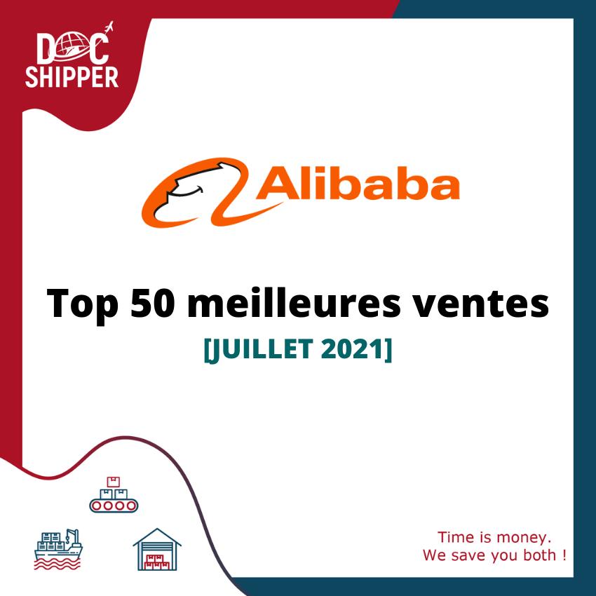 Top 50 meilleures ventes Alibaba DocShipper [JUILLET 2021]