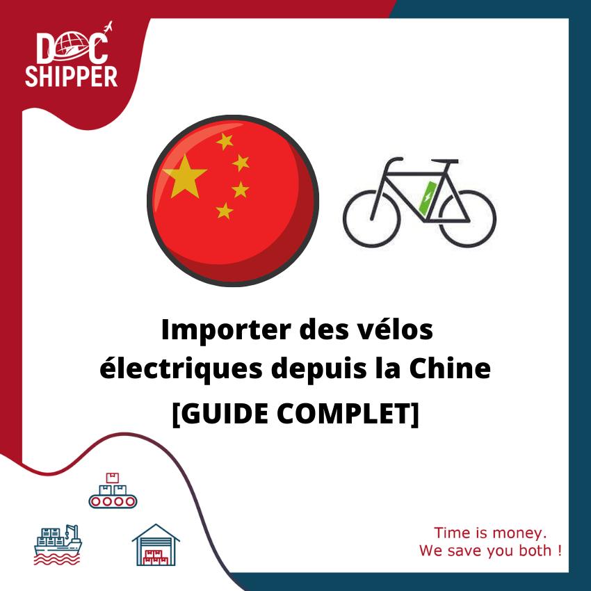 Importer des vélos électriques depuis la Chine [GUIDE COMPLET]